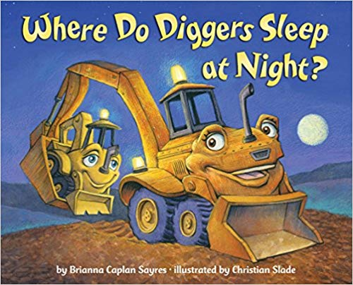 Where Do Diggers Sleep at Night? Board book