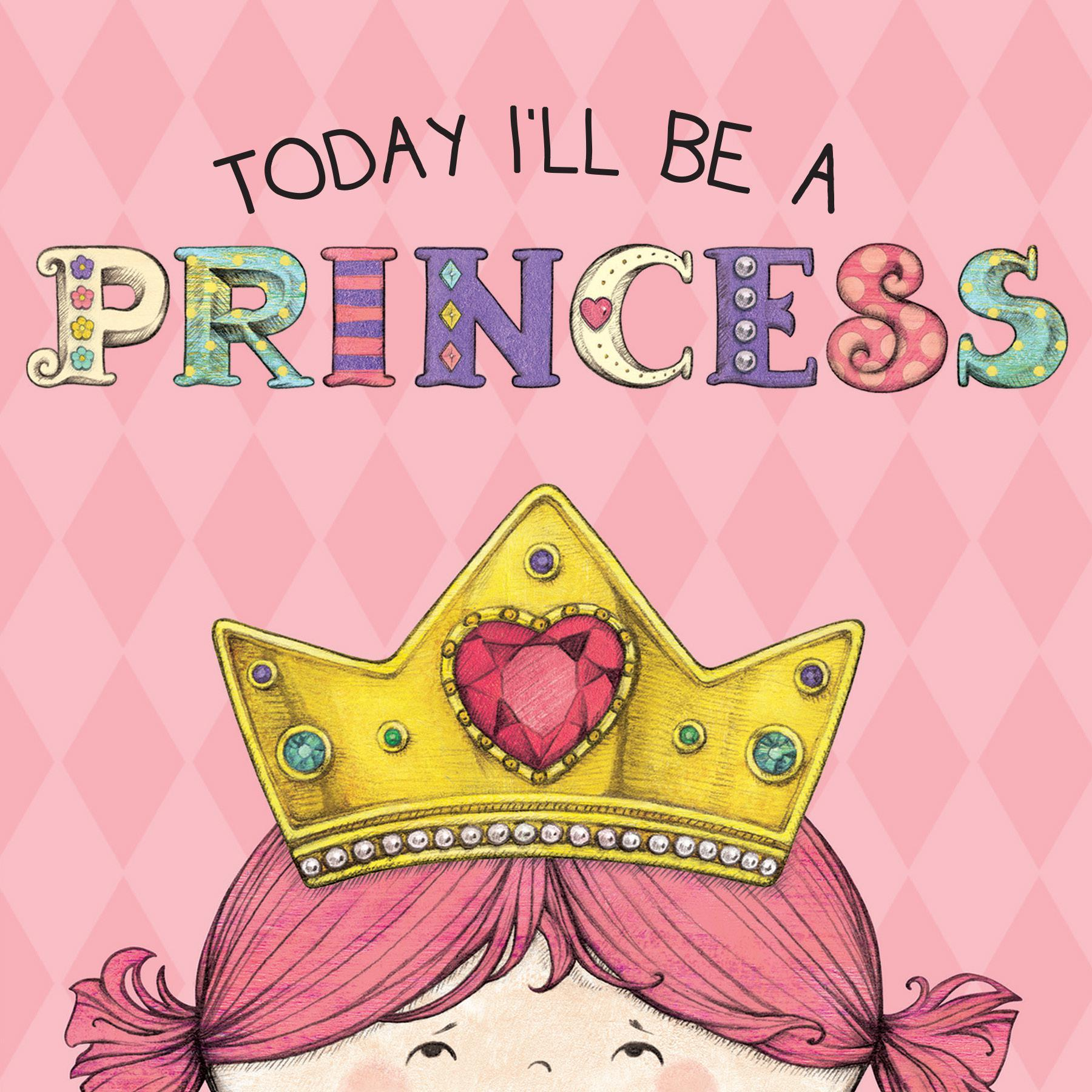 Today I'll Be a Princess Board book
